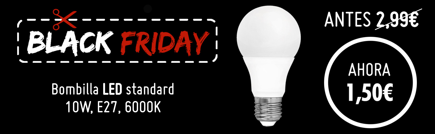 Bombilla LED rebejada por Black Friday.